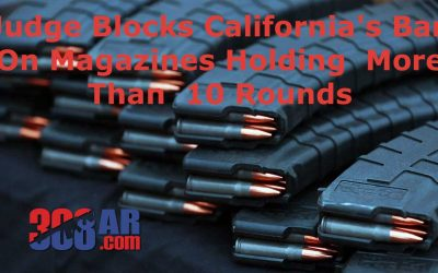 Judge Blocks California's Ban On Magazines Holding More Than 10 Rounds